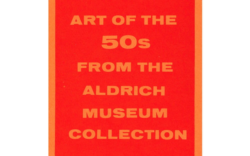 Art of the 50s from The Aldrich Museum Collection
